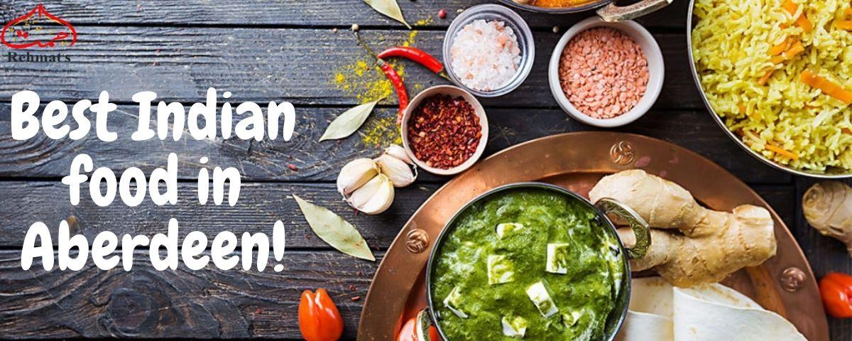 Best Indian food in Aberdeen! - Rehmat's